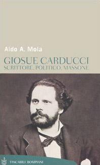 Giosuè Carducci. Scrittore, politico, massone