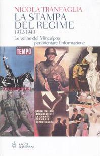 La stampa del regime 1932-1943. Le veline del Minculpop per orientare l'informazione