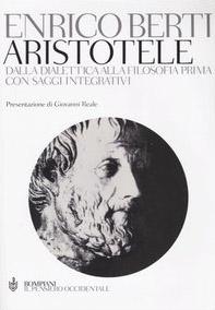 Aristotele. Dalla dialettica alla filosofia prima. Con saggi integrativi