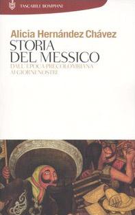 Storia del Messico. Dall'epoca precolombiana ai giorni nostri