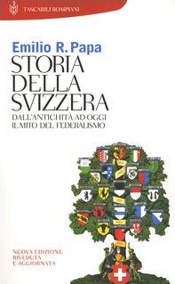 Storia della Svizzera. Dall'antichità ad oggi. Il mito del federalismo