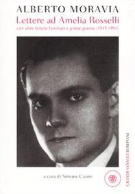 Lettere ad Amelia Rosselli con altre lettere familiari e prime poesie (1915-1951)