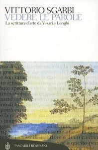 Vedere le parole. La scrittura d'arte da Vasari a Longhi