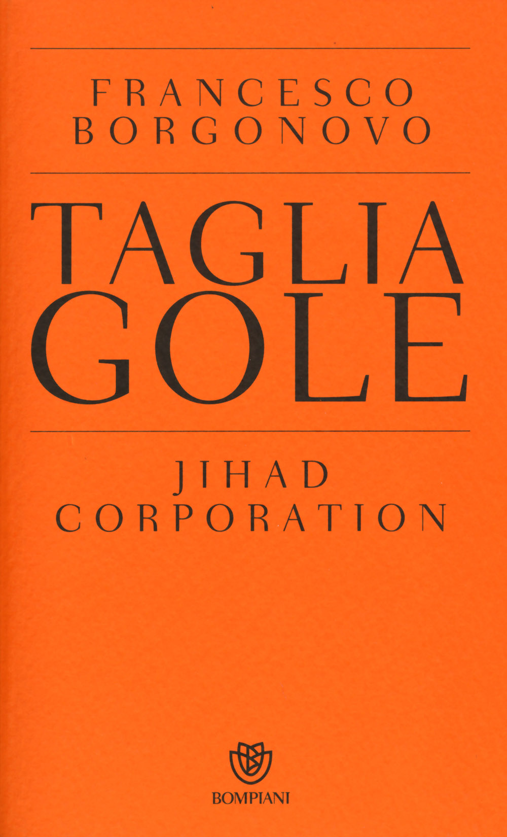 Tagliagole. Jihad Corporation