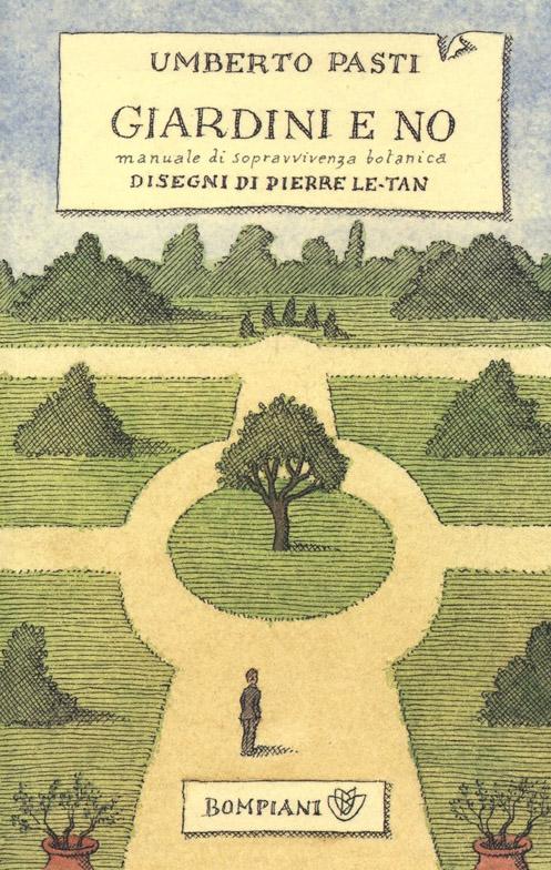 Giardini e no. Manuale di sopravvivenza botanica