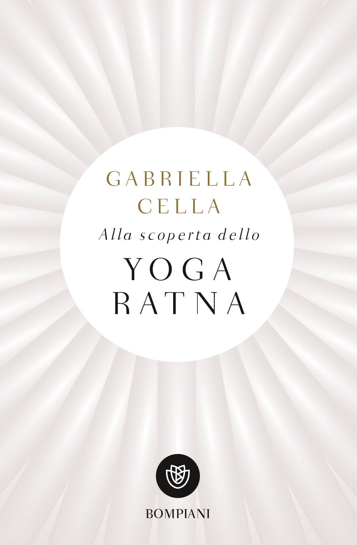 Alla scoperta dello Yoga Ratna