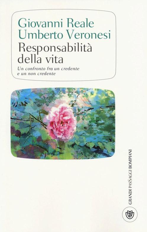Responsabilità della vita. Un confronto fra un credente e un non credente