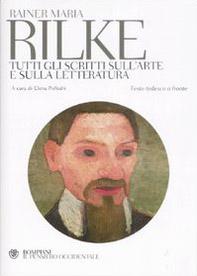 Tutti gli scritti sull'arte e sulla letteratura. Testo tedesco a fronte