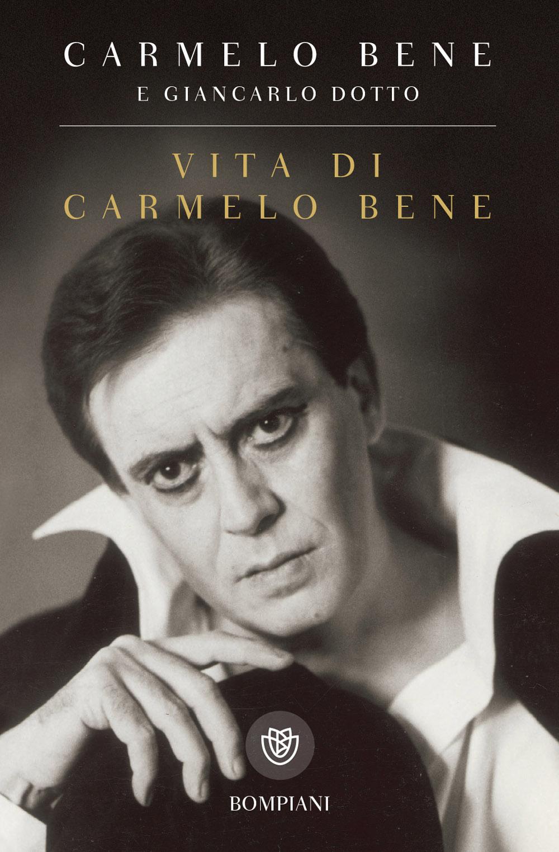 Vita di Carmelo Bene