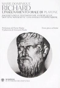 L' insegnamento orale di Platone. Raccolta delle testimonianze antiche sulle «dottrine non scritte» con analisi e interpretazione. Testo greco a fronte