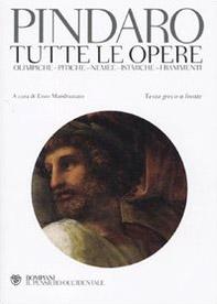 Tutte le opere: Olimpiche-Pitiche-Nemee-Istmiche-Frammenti. Testo greco a fronte